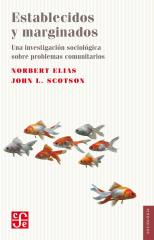 Norbert Elias y John L. Scotson - Establecidos y marginados. Una investigación sociológica sobre problemas comunitarios.pdf