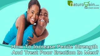How To Increase Penile Strength And Treat Poor Erection In Men.pptx