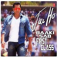 [Songs.PK] Baaki Sab First Class Hai - 320Kbps - Jai Ho.mp3
