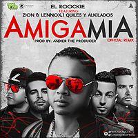El Roockie Ft. Zion y Lennox J Quiles Y Alkilados - Amiga Mia (Official Remix).mp3