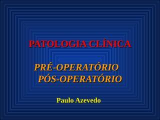 PRÉ E PÓS  OPERATÓRIO-PAULO.ppt