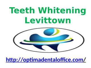 Teeth Whitening Levittown - www.optimadentaloffice.com (1).pptx