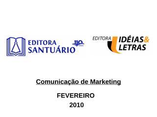 ComunicaçãoMKTFEVEREIRO_2.ppt