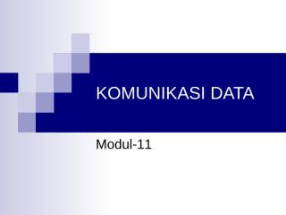Pengantar Komputer - Modul-11 (Komunikasi Data).ppt