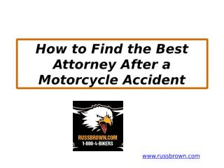 How to Find the Best Attorney After a Motorcycle Accident.pptx